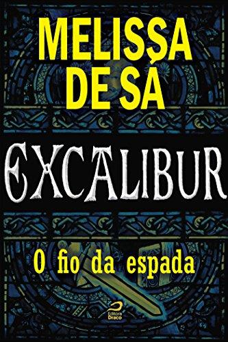 Excalibur O fio da espada Melissa de Sá