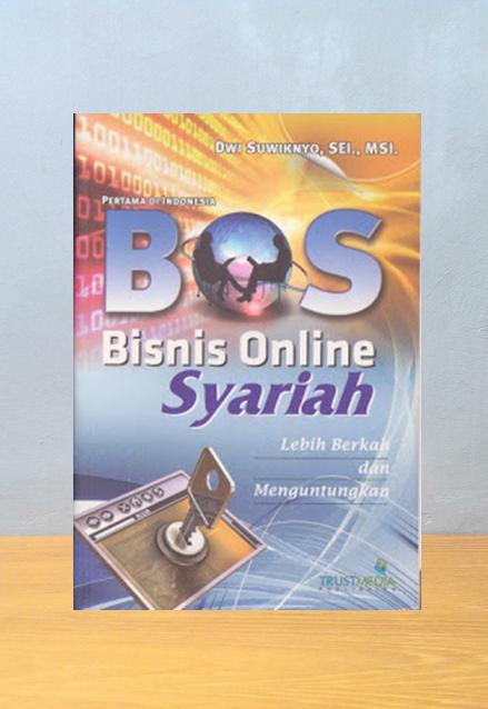 BOS: BISNIS ONLINE SYARIAH, Dwi Suwiknyo