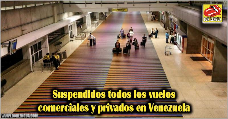 Suspendidos todos los vuelos comerciales y privados en Venezuela