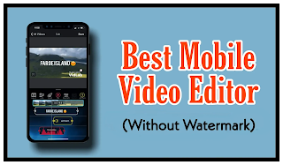 Best free Video Editing App for Mobile without watermark