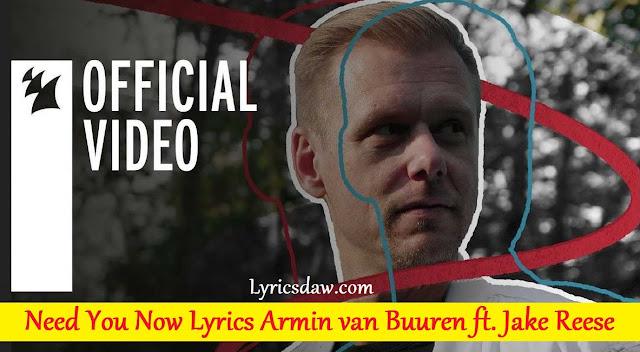 Need You Now Lyrics Armin van Buuren ft. Jake Reese