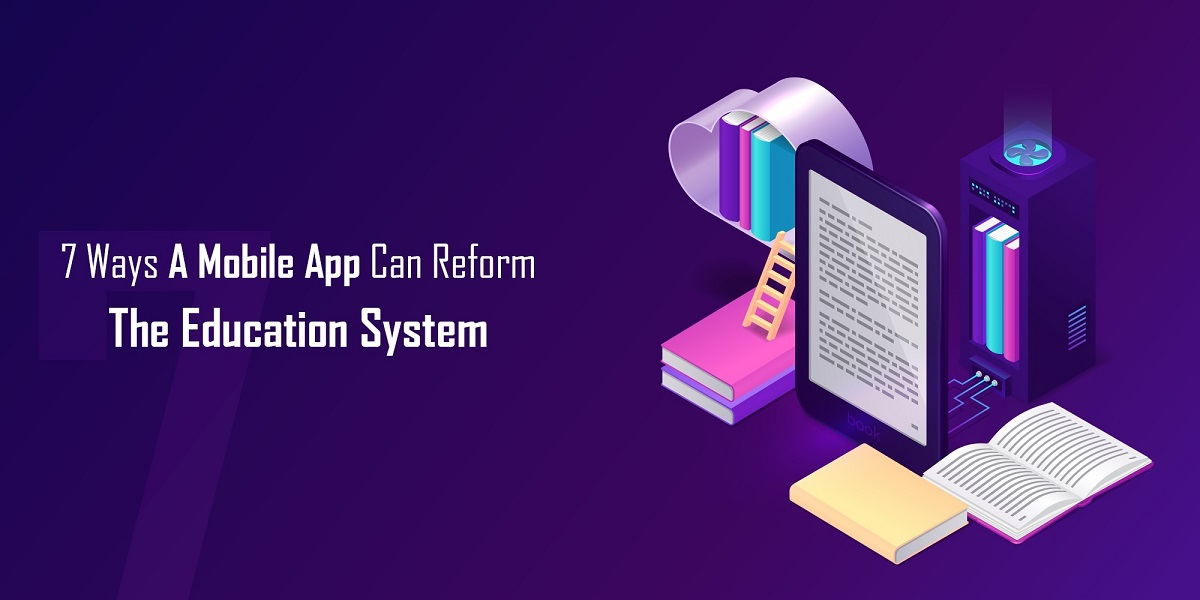 Top 7 Ways a Mobile App can reform the Education System