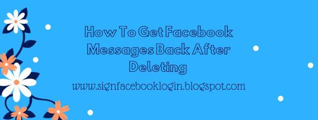 How To Get Facebook Messages Back After Deleting