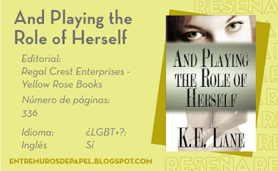 And Playing the Role of Herself. Editorial Regal Crest Enterprises - Yellow Rose Books. 336 páginas. Inglés. ¿LGBT+? Sí
