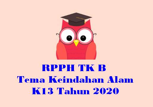 RPPH TK B Tema Keindahan Alam K13 Tahun 2020