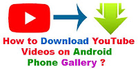 How to download YouTube videos on android phone?