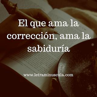 el que ama la corrección, ama la sabiduría