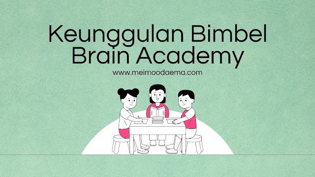 keunggulan bimbel brain academy