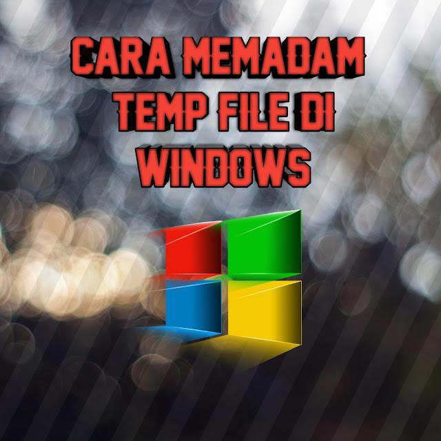 Cara untuk Padam Temporary Files di dalam Windows