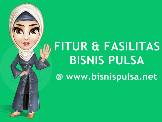 Fitur dan Fasilitas Bisnis Jual Pulsa Murah Bersama BisnisPulsa.net
