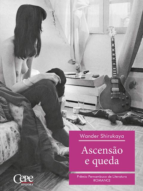 Ascensão e queda - 2o Prêmio Pernambuco de Literatura - Wander Shirukaya