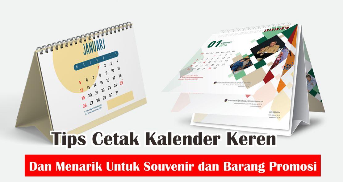 Tips Cetak Kalender Keren Dan Menarik Untuk Souvenir dan Barang Promosi
