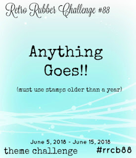 http://www.retrorubberchallengeblog.com/my-blog/2018/06/challenge-88-anything-goes.html
