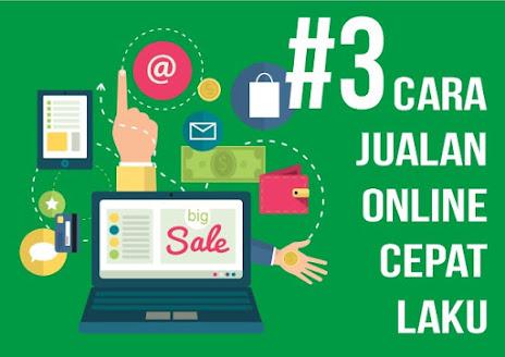 3 Cara Jualan Online Cepat Laku
