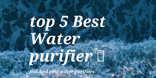 Top 5 Best hot and cold water.(purifier)