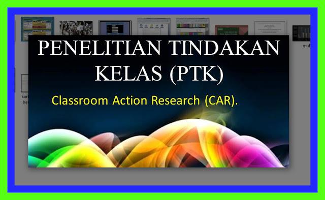 Aplikasi Panduan Penulisan Penelitian Tindakan Kelas ( PTK ) Update Terbaru