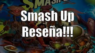 Reseña del juego de mesa Smash Up