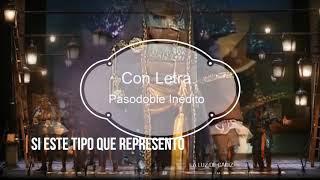 "💡💡Pasodoble INEDITO con Letra ""Si este tipo que represento""💡💡 Comparsa ""La Luz de Cádiz"""