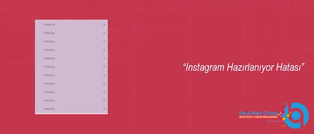Instagram Hazırlanıyor Hatası