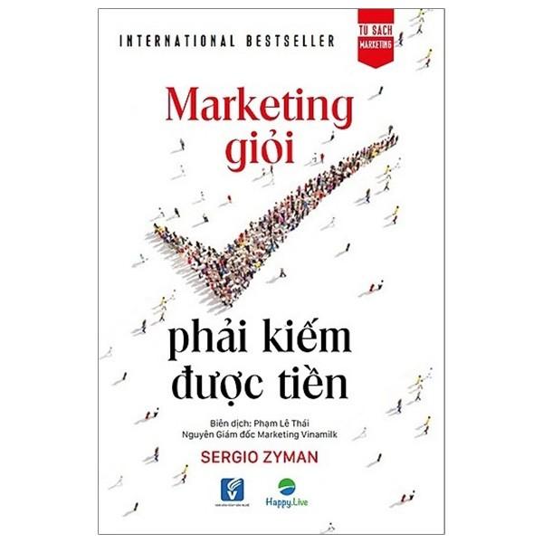Marketing giỏi phải kiếm được tiền- The end of marketing as we know it