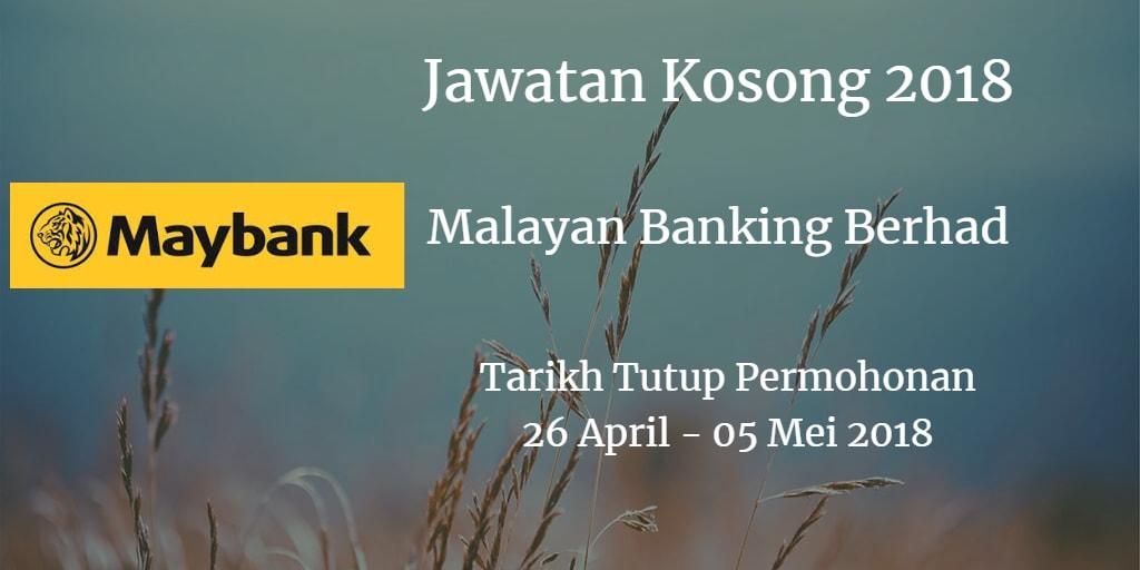 Jawatan Kosong Maybank 26 April - 05 Mei 2018