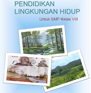 File Pendidikan Buku Pendidikan Lingkungan Hidup / PLH Kelas VIII SMP/MTs Semester 1 dan 2