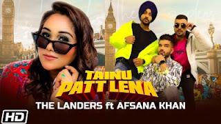 Tainu Patt Lena Lyrics The Landers and Afsana Khan