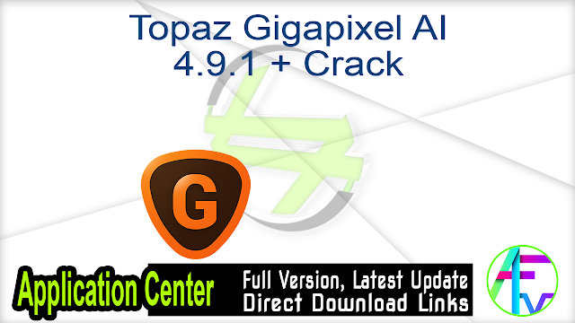 Topaz Gigapixel AI 4.9.1 + Crack