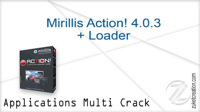 Mirillis Action! 4.0.3 + Loader