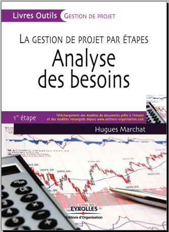 Livre : Analyse des besoins, La gestion de projet par étapes - 1ère étape - Hugues Marchat