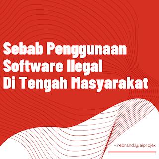 cover Sebab Penggunaan Software Ilegal Di Tengah Masyarakat
