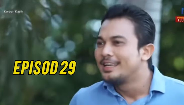 Drama Korban Kasih Episod 29 Full.