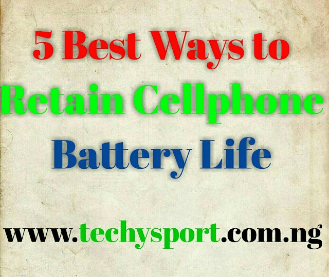 5 Best Ways to Retain Cellphone Battery Life