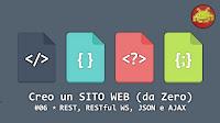 Creo un SITO WEB (da Zero) #06 ⋆ REST, RESTful WS, JSON e AJAX