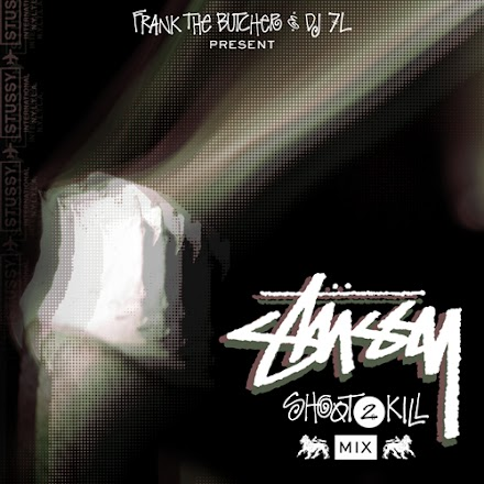 Frank the Butcher und DJ 7L 'Shoot to Kill' Mix und 'Searchin` für Stüssy ( Mixtape Download )