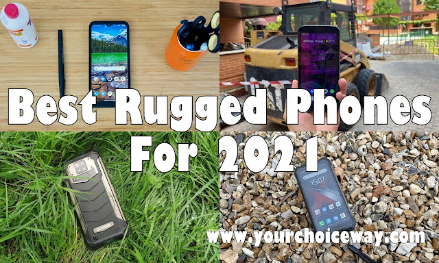 Best Rugged Phones For 2021 - Your Choice Way