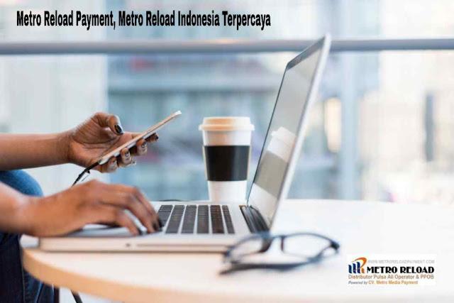 Metro Reload Payment, Metro Reload Indonesia Terpercaya