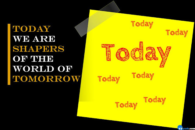 Today we are shapers of the world of tomorrow  Walt Disney Quotes