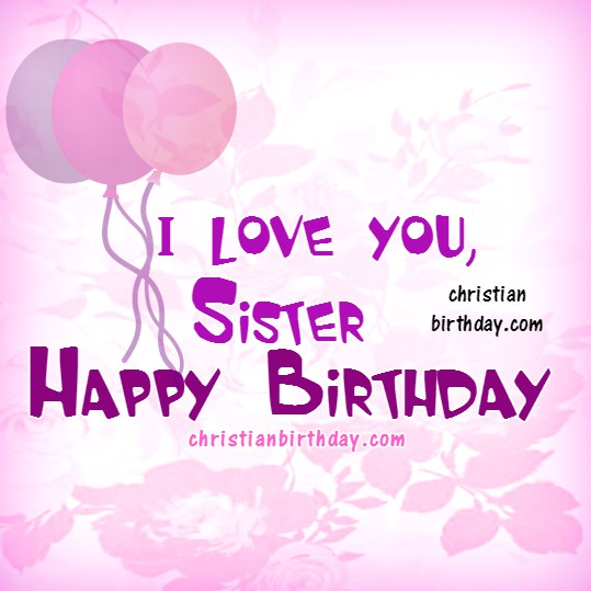 Unique Happy Birthday Wishes for My Dear Sister - Romantic ...