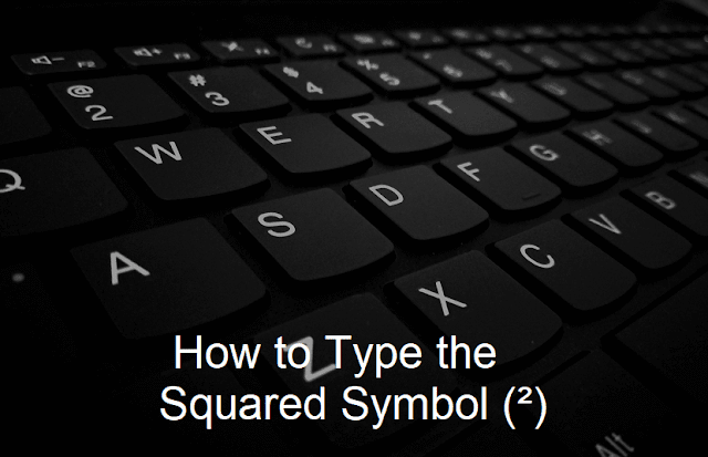 How to Type the Squared Symbol (²)