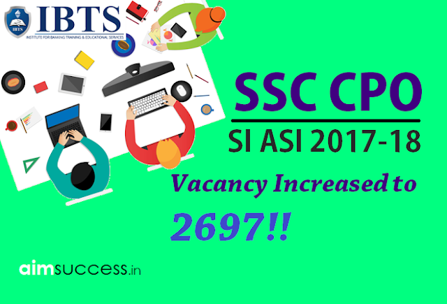 SSC CPO SI ASI 2017 Vacancy Increased to 2697
