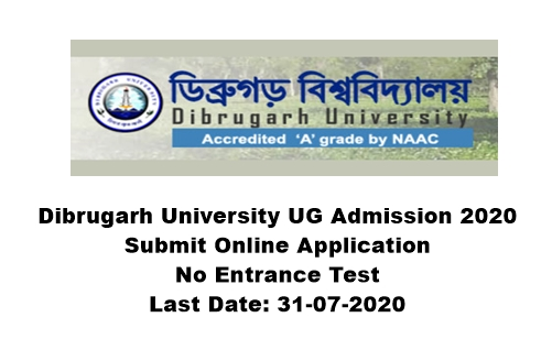 Dibrugarh University Admission 2020 : Submit Online Application For Admission in UG Courses. Last Date: 31-07-2020