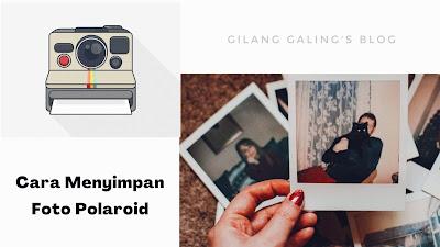 Cara Menyimpan Foto Polaroid adalah foto yang
