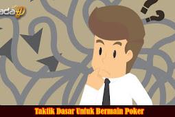 Taktik Dasar Untuk Bermain Poker