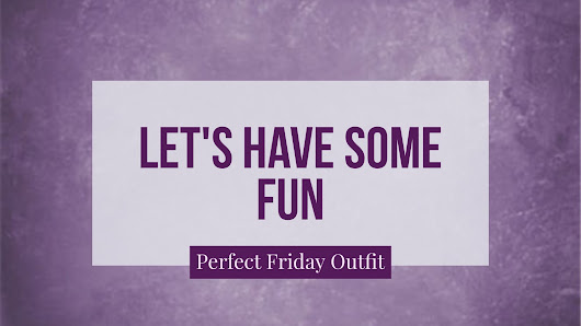 Friday Outfit: Let´s have some fun