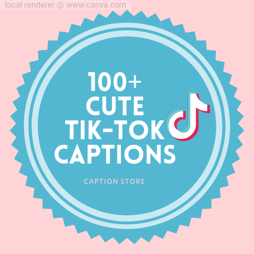 cute tiktok captions