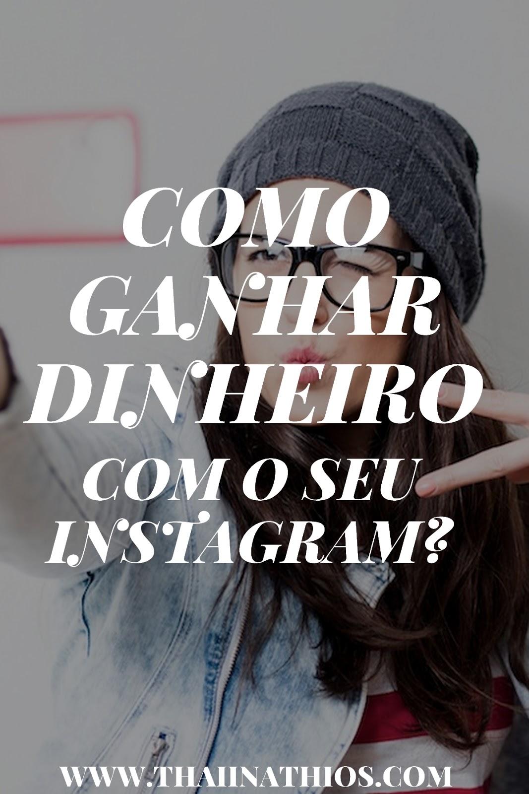 Como Ganhar Dinheiro com o seu Instagram?