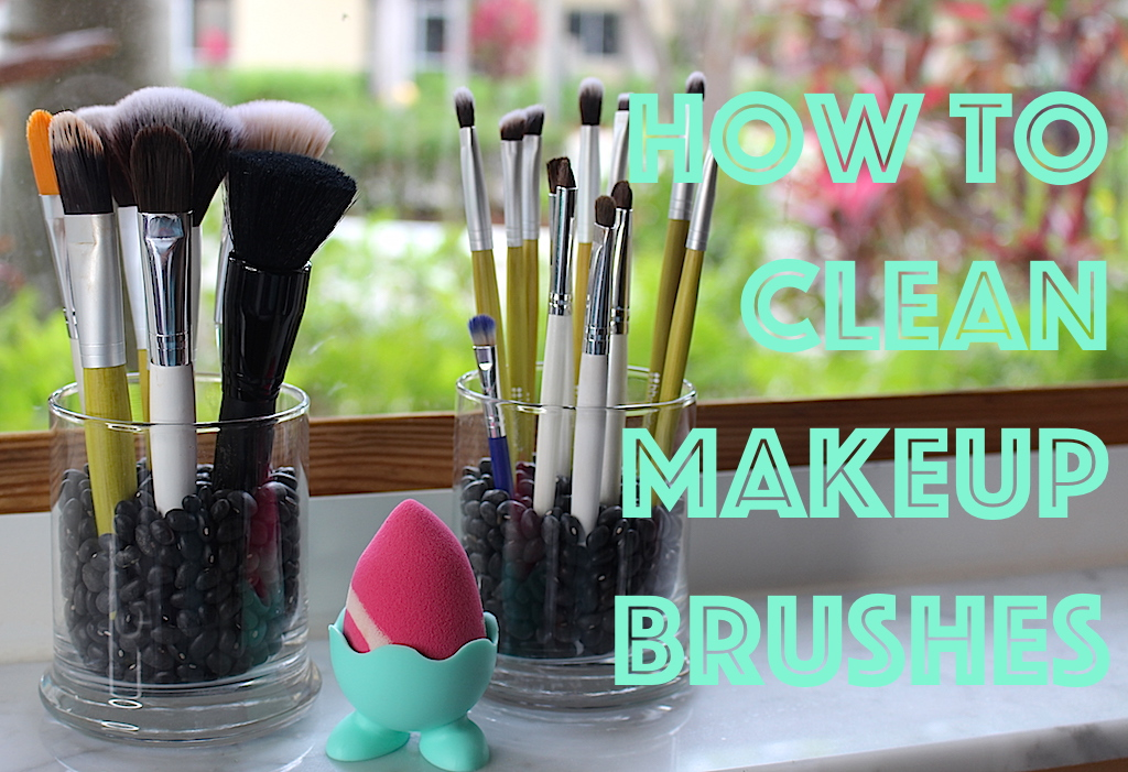 BEAUTY | HOW TO CLEAN MAKEUP BRUSHES