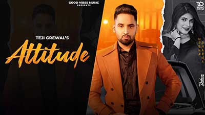 Song  :  Attitude Song Lyrics Singer  :  Teji Grewal Ft. Gurlej Akhtar Lyrics  :  Sheera Sekhon  Music  :  Mr Rubal Director  :  Dimple Bhullar