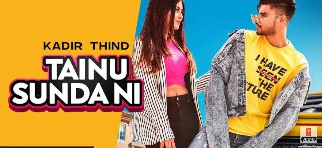 Tainu Sunda Ni Lyrics - Kadir Thind | Ravi Raj